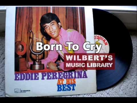 BORN TO CRY - Eddie Peregrina