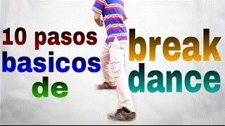 10 PASOS BASICOS DE BREAK DANCE PARA PRINCIPIANTES (FACILES)