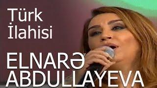 Elnarə Abdullayeva Türk İlahisi 2018 Sevimli Mahnı