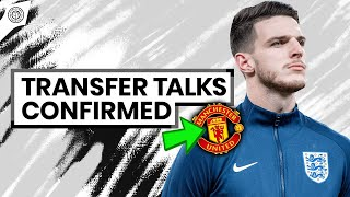 Declan Rice To Man Utd Transfer Talks Confirmed | Man United News