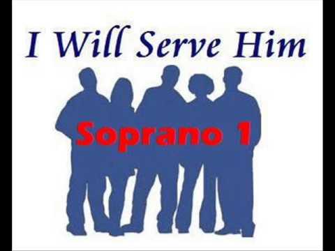 I will serve Him   Sop1