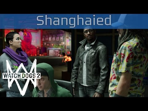 Watch Dogs 2 - Shanghaied Walkthrough [HD 1080P]