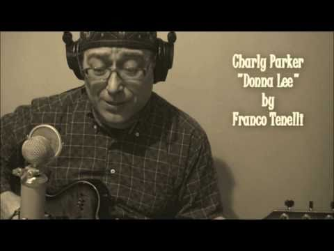 Donna Lee Charly Parker (with lyrics) by Franco Tenelli