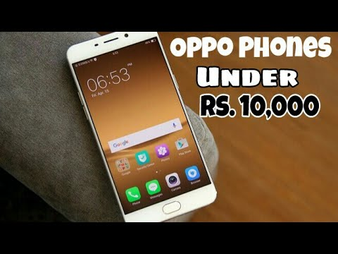 OPPO Phones Under Rs 10,000 (2017)