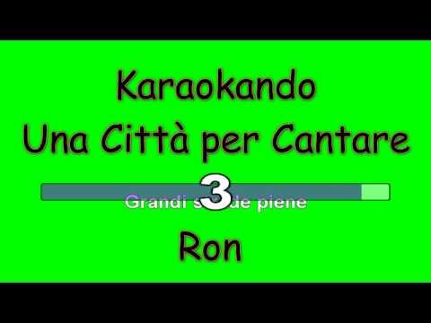 Karaoke Italiano - Una Città per Cantare - Ron ( Testo )