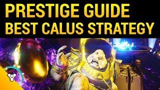 Destiny 2 Prestige Raid: Calus Guide
