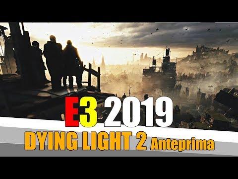Dying Light 2 Anteprima   E3 2019