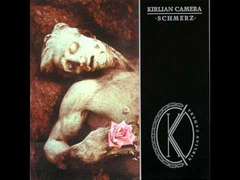Kirlian Camera - Schmerz