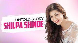 Bigg Boss 11   Untold Story   Shilpa Shinde