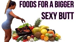 How to Get A Bigger Butt | 6 Super Foods