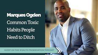 Marques Ogden: Common Toxic Habits People Need to Ditch