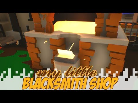 Iron Age! - MY LITTLE BLACKSMITH SHOP (Gameplay/Let's Play)