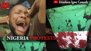 NIGERIA PROTESTS - Denilson Igwe Comedy