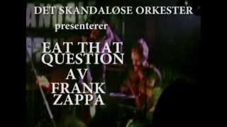 EAT THAT QUESTION (Zappa cover by Det Skandaløse Orkester)