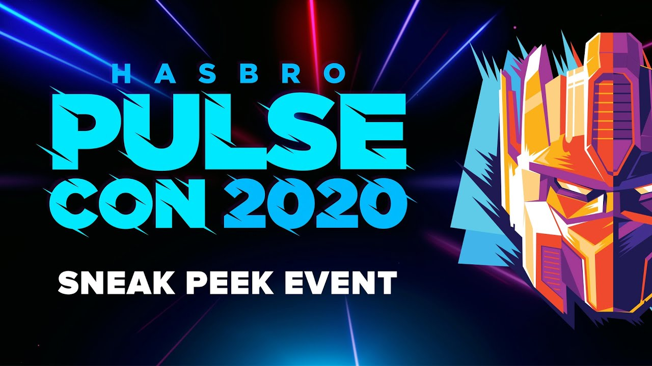 Hasbro PulseCon 2020 SNEAK PEEK EVENT Today at Noon