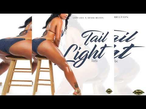 Lady Lava X Denise Belfon - Tail Light (Refix) (Gyal Engine Riddim)