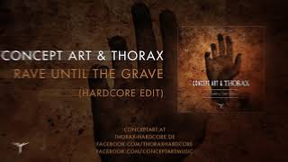 Concept Art & Thorax - Rave Until The Grave (Hardcore Edit) [THOPRO005]