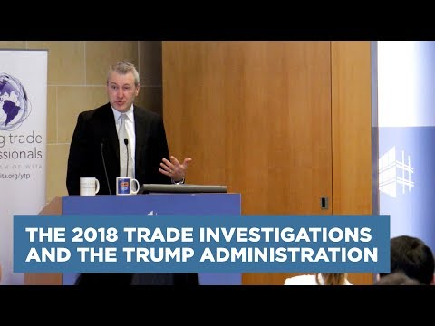 The 2018 Trade Investigations and the Trump Administration
