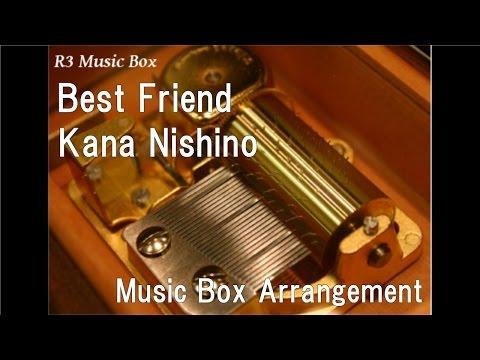 Best Friend/Kana Nishino [Music Box]