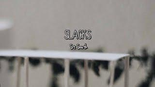 St. South - Slacks (Lyrics)