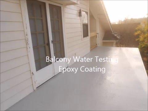 Your Balcony Leaking = Water Testing New Epoxy Coating