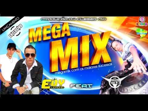 Dj Cleber Mix - Megamix Edy Lemond ♪ ♫ (NOVA 2013 + DOWNLOAD)