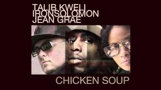 Chicken Soup - Talib Kweli, Iron Solomon, & Jean Grae