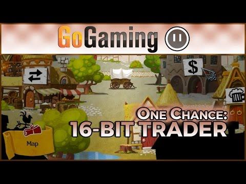 16bit Trader | One Chance | GoGaming |