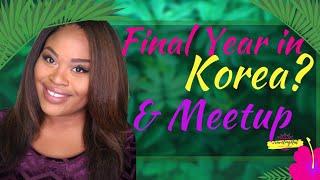 I'm Leaving Korea & MEET ME October 19th!