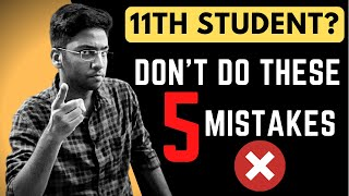Don't Do These Mistakes In Class 11 | A Must Watch for Every Class 11 Student