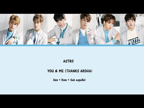 ASTRO - You & Me (Thanks AROHA) - Han + Rom + Sub español