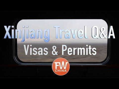 Do You Need a Special Visa or Permit to Enter Xinjiang? (Ep. 1)
