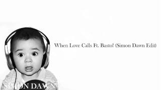 Nicky Romero ft. Basto! - When Love Calls (Simon Dawn Edit)
