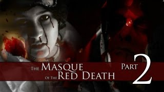 The Masque of the Red Death (2007 short film) - Part 2 of 2