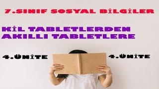 7. SINIF SOSYAL BİLGİLER - KİL TABLETLERDEN AKILLI TABLETLERE - BİLİM TEKNOLOJİ VE TOPLUM