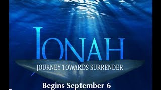 "Jonah, Journey Towards Surrender: ""You Can't Outrun God"""