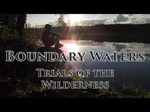 Boundary Waters (BWCA) - Trials of the Wilderness - Trekking On