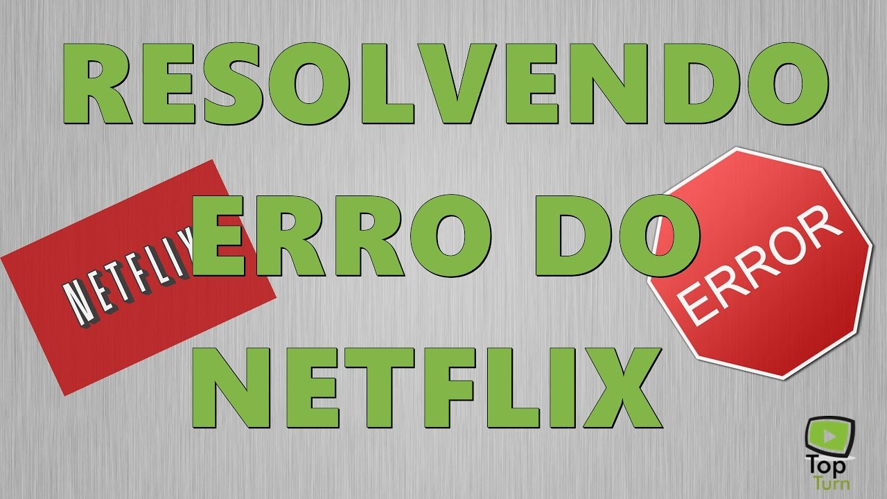 Como resolver erro do Netflix no Chrome
