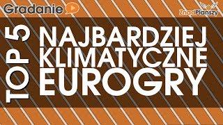Najbardziej klimatyczne eurogry - Gradanie TOP5