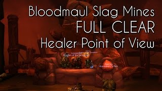 Bloodmaul Slag Mines (Normal) Full Clear - Healer Point of View