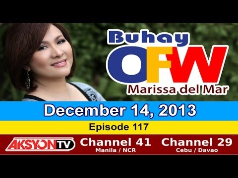 December 14, 2013 - Buhay OFW with Marissa del Mar - Episode 117