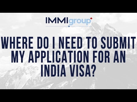 Where do I need to submit my application for an India visa?