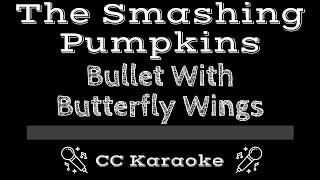The Smashing Pumpkins Bullet With Butterfly Wings CC Karaoke Instrumental Lyrics