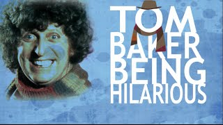 Tom Baker Being Hilarious Part 1