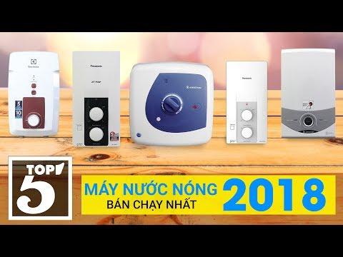 Top 5 máy nước nóng bán chạy nhất Điện máy Xanh năm 2018