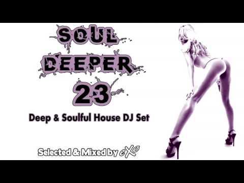 Soul Deeper Vol. 23 (Deep & Soulful House Mix)