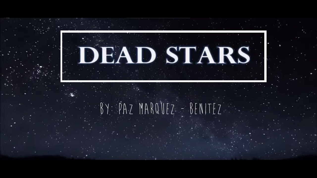 implication of dead star by paz Please give the moral lessons of the dead stars of paz marquez benitez.
