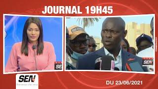 🛑[NEWS] Suivez Le Journal 19h45 avec Nene Aicha  | Mercredi 23 Juin 2021