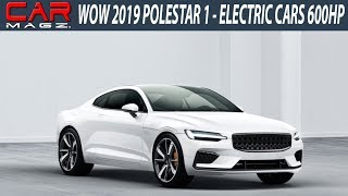 WOW 2019 Polestar 1 - Sportcar 600HP from Volvo