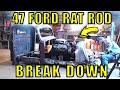 47 Ford Truck Rat Rod - The Break Down